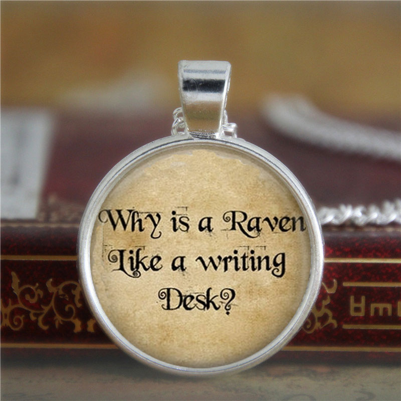 10PCS Alice In Wonderland necklace Why Is A Raven Like A Writing Desk Mad Hatter Quote necklace Wonderland print glass necklace
