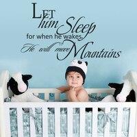 Baby Nursery Decal-Laat Hem Slaap Voor Wanneer Hij Wekt hij Zal Bewegen Bergen Grappige Vinyl Muur Citaat Voor Nursery 22