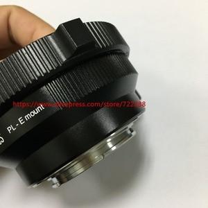 Image 5 - PL E Mount Movie Camera PL NEX Lens Adapter For Sony PXW FS5 PXW FS7 A7S A7 NEX FS700 NEX 6000 NEX 7 NEX VG900 NEX 6