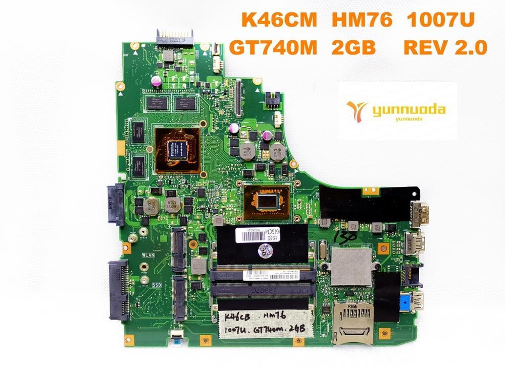 Original for ASUS K46CM  K46CB   laptop motherboard K46CM  HM76  1007U  GT740M  2GB    REV 2.0   tested good free shippingOriginal for ASUS K46CM  K46CB   laptop motherboard K46CM  HM76  1007U  GT740M  2GB    REV 2.0   tested good free shipping