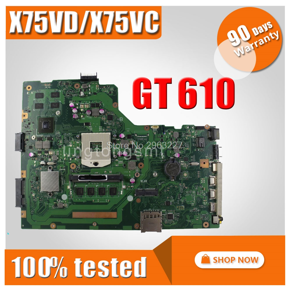 FOR ASUS X75VC X75VD motherboard X75VD REV2.0 Mainboard Graphic GT610 4G Memory On Board 100% test free shipping x75vd gt610m with 4g ram mainboard for asus r704v x75vd x75vb x75vc x75v motherboard rev 2 0 100