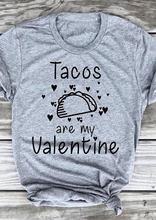 Hipster gráfico tumblr carta camisa tacos são meu coração dos namorados camiseta de alta qualidade algodão estético topos roupas cinza S-3XL