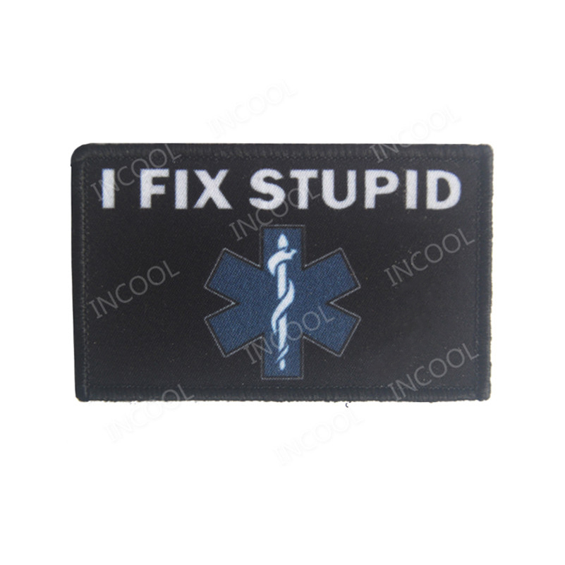 Emt Medic I Fix Stupid Morale Patch Tactical Military Army Hook Loop Badge Usa Patch Customers First Patches Arts,crafts & Sewing