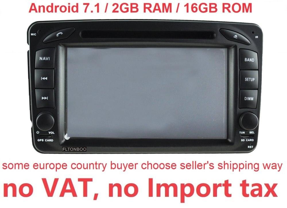 7 Android 7 1 for Mercedes Benz W209 W203 W168 ml W163 W463 Viano W639 2din