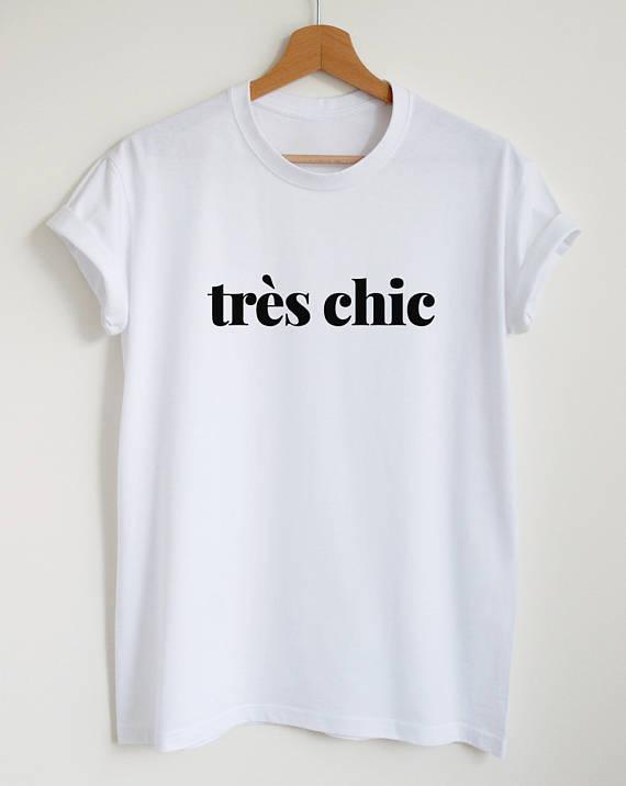Tres chic camiseta elegante del lema cita francesa mujeres o camisa unisex tendencia chic Paris moda minimalista-D428