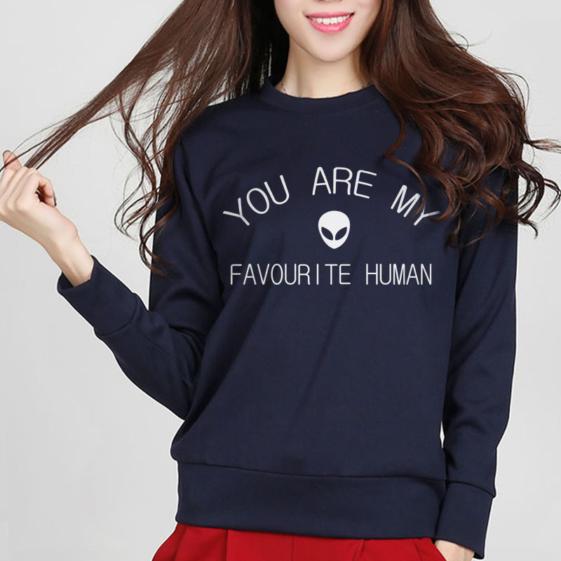 2017 New Fashion Autumn Winter Hoodies Jumper For Lady Hipster Sweatshirt YOU ARE MY FAVOURITE HUMAN Letters Print Funny Women