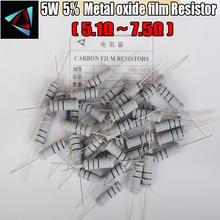 5 шт. 5% 5 Вт Металлооксидные резистор 5.1 5.6 6.2 6.8 7.5 Ом углерода резистор