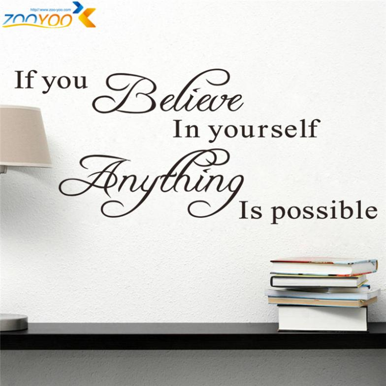If You Believe In Yourself Anything Is Possible Inspirational Quotes Wall  Decals Decorative Stickers Vinyl Art Home Decor In Wall Stickers From Home  ...
