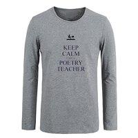 Zachowaj spokój jestem poezja nauczyciel T shirt Dostosowane Bawełna z długim Rękawem T-shirt Prezenty dla Chłopca Dorywczo Odzież Anime cosplay Topy