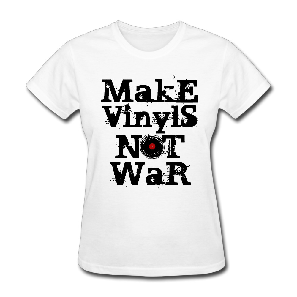 Womens make vinyls not war peace printing short sleeve t for Who makes the best white t shirts