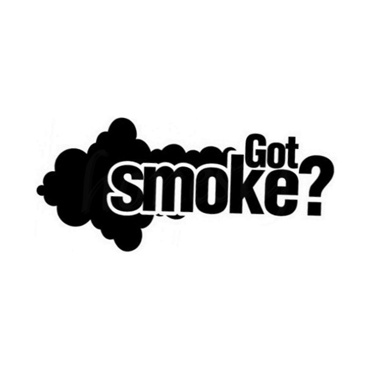 Got Smoke Wall Home Door Window Glass Car Sticker Laptop
