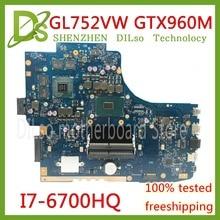 KEFU GL752VW motherboar For ASUS GL752VW GL752V G752V G752VW Laptop motherboard i7 6700HQ CPU with GTX960M