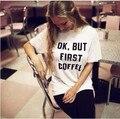Homens de manga curta camiseta de algodão casuais mulheres harajuku 2015 verão ok mas primeiro café impresso tees tops casuais casal tee camisa