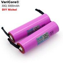 VariCore INR18650 30Q 3000 muito bateria de lítio original da marca da bateria inr18650 obras bateria + diy níquel