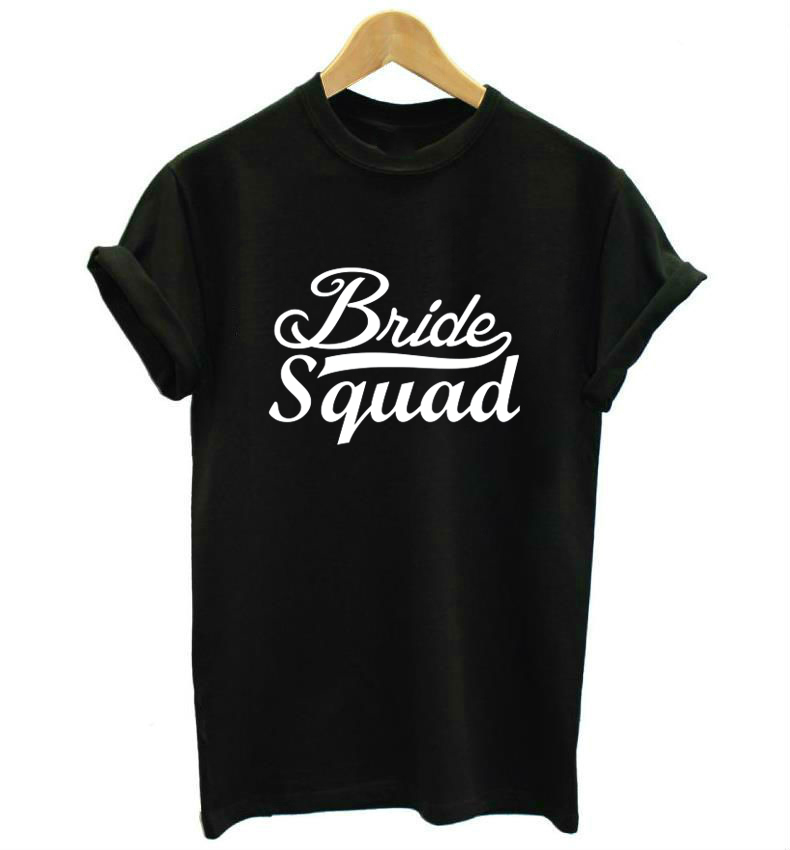 Bride Squad Letters Print Women Tshirt Casual Cotton Hipster Funny T Shirt for Girl Top Tee Tumblr