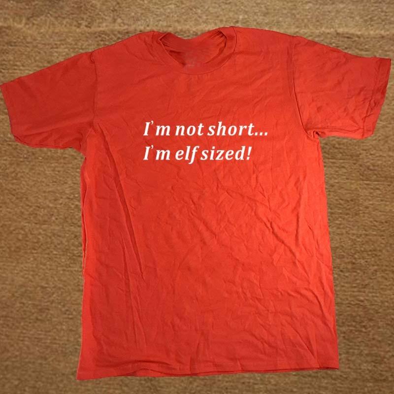 1155bf2f5 Im Not Short Im Elf Sized Xmas Christmas Funny Mens T Shirt Tshirt Men  Cotton Short Sleeve T-shirt Top Tees - us274
