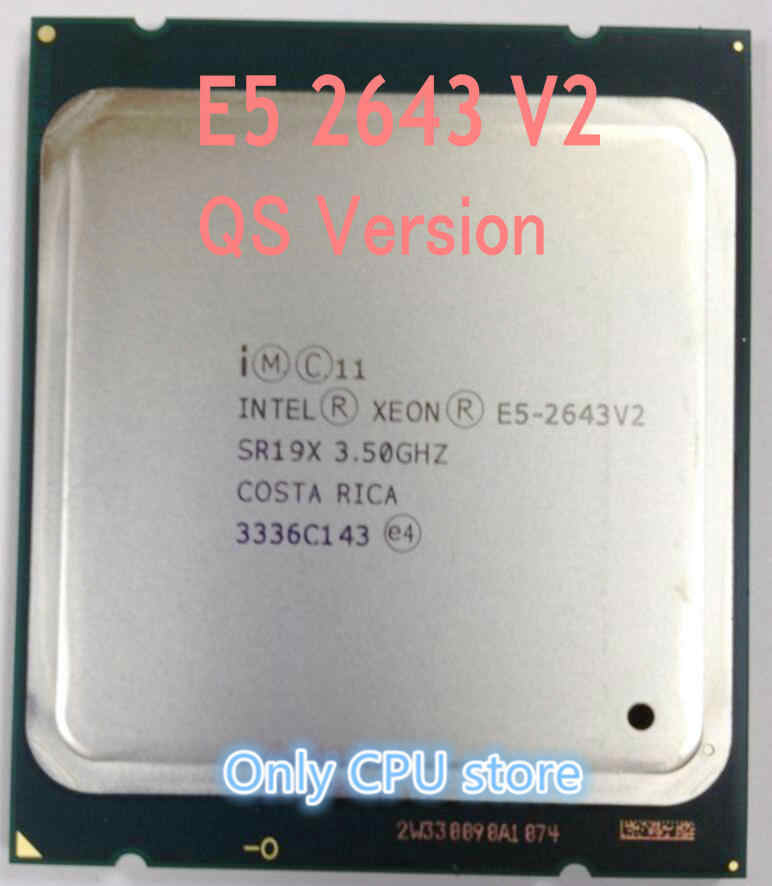 Original Intel Xeon QS Version E5-2643V2 CPU 6-cores 3.50GHZ 25MB 22nm E5 2643V2 LGA2011 E5 2643 V2 processor E5-2643 V2