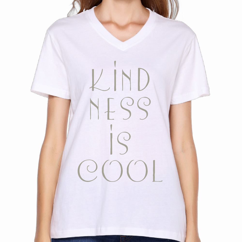2017 kindness is cool printed women v neck t shirts funny Custom printed women s t shirts