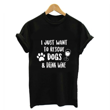 I Just Want To Rescue Dogs and Drink Wine T-Shirt