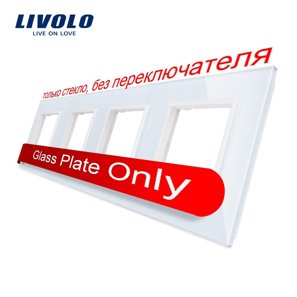 Panel de interruptor de cristal blanco de lujo Livolo, 294mm * 80mm, estándar europeo, Panel de vidrio cuádruple para toma de pared C7-4SR-11