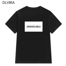 2017 DLVIRA S-3XL Unavailable Letter Print Women tshirt Cotton Casual Funny t shirt For Lady Girl Top Tee Hipster  Sexy T-shirts
