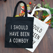 Women Girl I Should have been a cowboy Letter Print Shoulder Hangbag Shopping Bag Casual Tote Daybag Classic Style