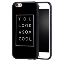 funny You Look So Cool Letter phone Case cover for iPhone 7 7plus 6s 6 6plus