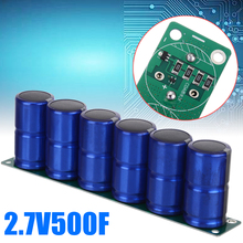 цены New 6 Pcs/1 Set 2.7V 500F Farad Capacitor Super Farad Capacitance With Protection Board