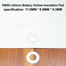 100pcs/lot 18650 lithium battery anode insulation pad hollow flat tip insulation surface mat meson 17*9.0*0.3MM