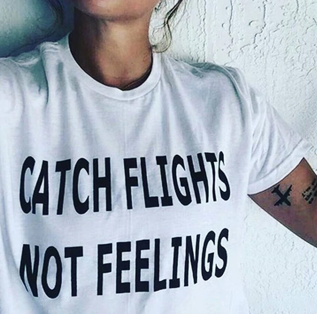 Catch Flights Not Feelings T-Shirt Women Tumblr Fashion Graphic Tee Summer Fahsion Casual Short Sleeve White Tops with Sayings