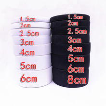 5 yards 3/6/10/12/15/25/30/35/40/45/50MM White/black Nylon Highest Elastic Bands Garment Trousers Sewing Accessories DIY