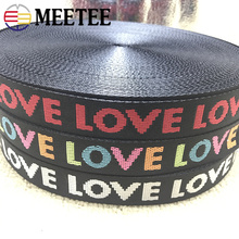 Meetee 8yards 25/38mm Width Nylon Jacquard Webbing Tape Ribbon LOVE Belt DIY Bag Shoulder Strap Garment Decor Sew Accessories 50 yards 25mm 1 width nylon webbing strapping ribbon sewing tape backpack belt bag clothing diy garment strap 1mm thickness