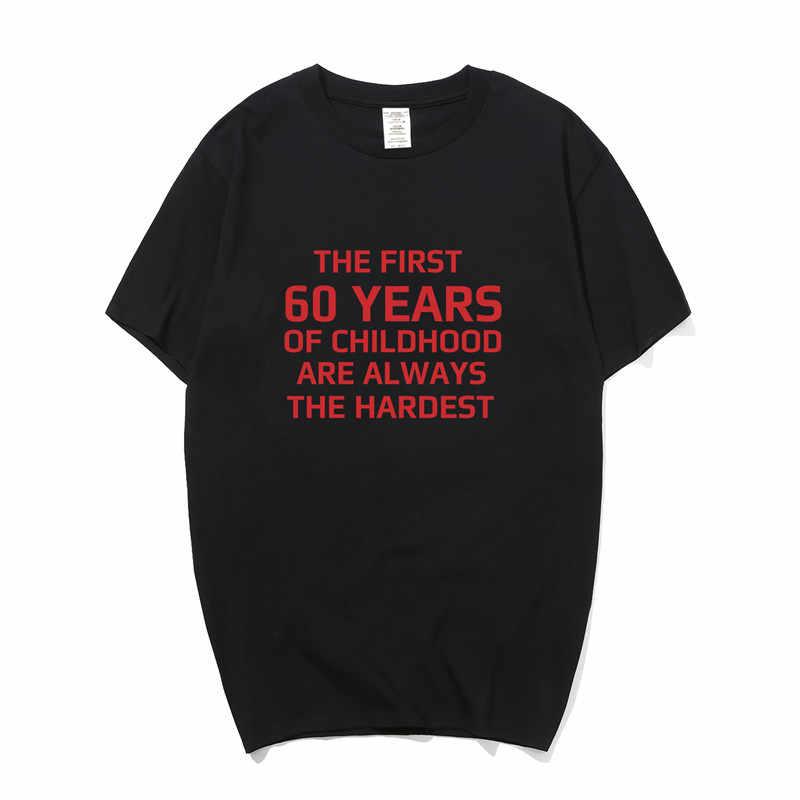 Первые 60 лет детства самая твердая Футболка мужская короткий рукав хлопок 60th подарок на день рождения Футболка Топы PY-036