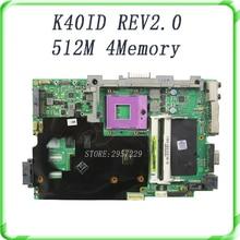 Placa madre del ordenador portátil para K40I K40IE K40ID K40IE X4D X8Al REV2.0 con 4 * Memoria 512 M 2DDR3 probado perfecto