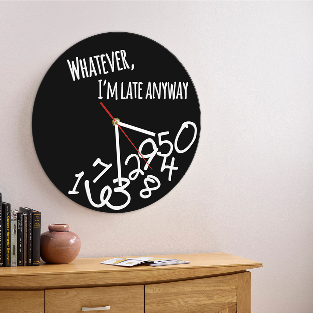 1Piece Whatever I'm Late Anyway Silhouette Wall Clock Personalized Whatever Iconic Wall Clock Wall Watch Black Clock