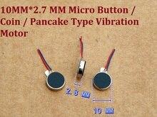 10pcs/lot 10MM*2.7 MM 2V-5V Micro Button / Coin Pancake Type Vibration Motor High Magnetic and Vibratory sensation