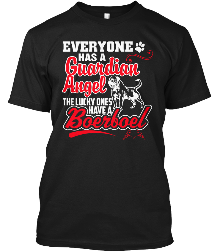 Lucky Ones Have A Boerboel - Everyone Has Guardian popular Tagless Tee T-Shirt