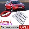 Для Opel Astra J 2010 ~ 2015 Holden Vauxhall GTC хромированная дверная ручка крышка автомобильные аксессуары наклейки Набор отделки 2011 2012 2013 2014