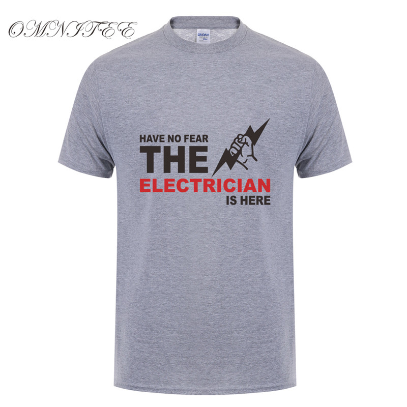 New Have No Fear The Electrician Is Here T Shirt Men Summer Fashion Short Sleeve Cotton T Shirts Men Electrician T-shirt Ot-646 T-shirts