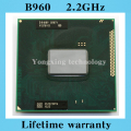 Lifetime warranty Pentium B960 2.2GHz Dual Core SR07V Notebook processors Laptop CPU PGA 988 pin Socket G2 Computer Original