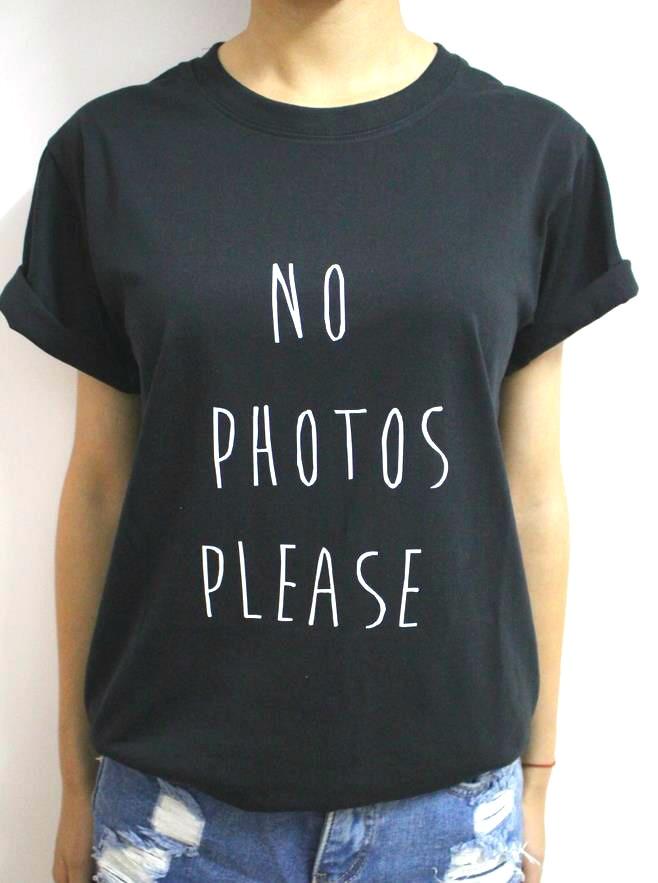 No Photos Please Print Women T Shirt Cotton Casual Funny