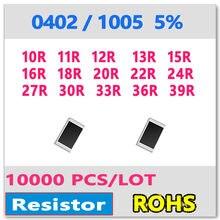JASNPROSMA 0402 J 5% 10000pcs 10R 11R 12R 13R 15R 16R 18R 20R 22R 24R 27R 30R 33R 36R 39R smd 1005 100 110 120 130 OHM Resistor