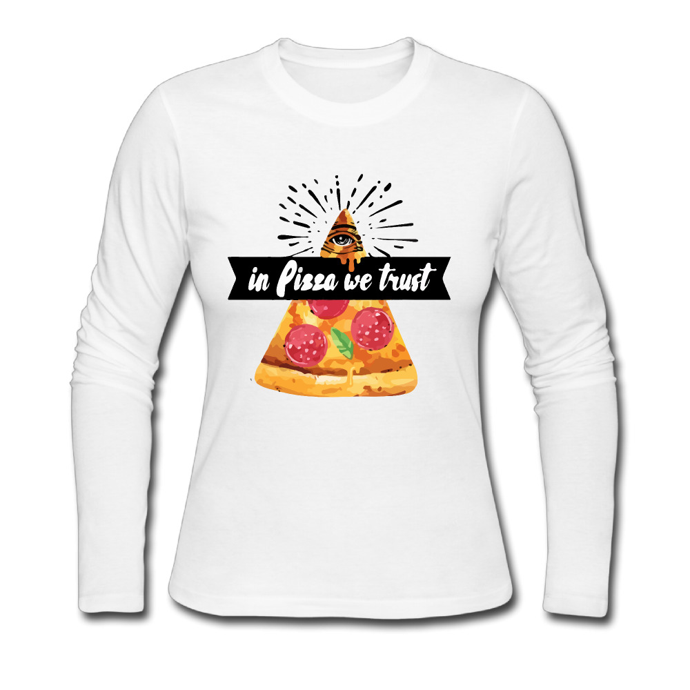 In Pizza We Trust T Shirts Women Cotton Long Sleeve Cool ...