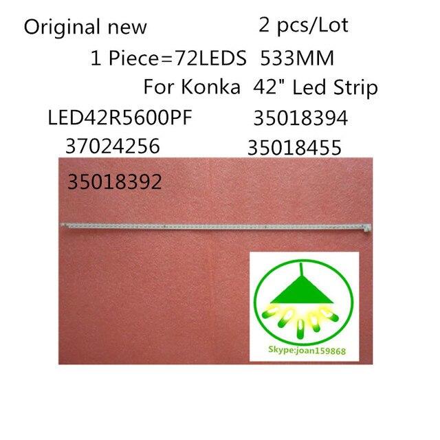 """2 PCS/Lot Original  New  For Konka  42""""  LED42R5600PF 35018394 37024256 35018455 35018392 Led Strip  1Piece= 72LEDS 533MM"""
