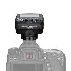 Image 5 - YONGNUO YN600EX RT II Auto TTL Flash HSS Speedlite + YN E3 RT II controlador disparador para Canon 5D3 5D2 7D Mark II 6D 70D 60D etc