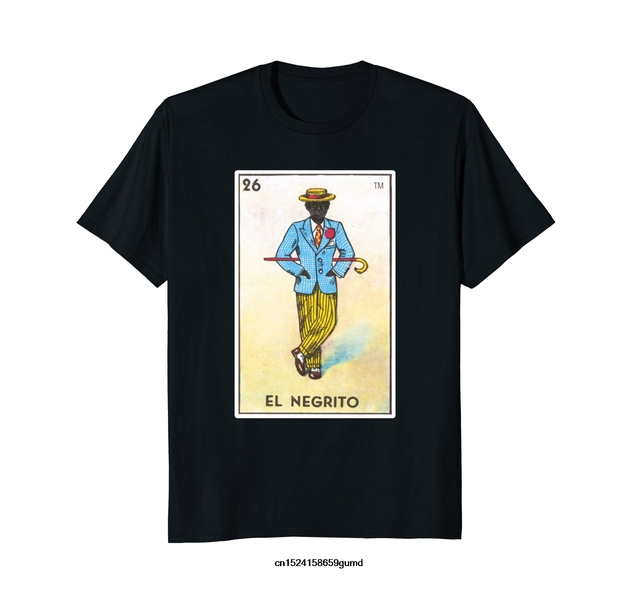 be00be7ba Funny Men t shirt Women novelty tshirt El Negrito Card Loteria Shirt Mexican  Bingo Tarot T-Shirt