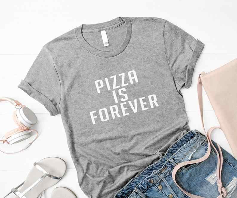 Skuggnas Nuovo Arrivo Pizza È Per Sempre Divertente T-Shirt Tumblr Adolescenti Vestiti Graphic Tee Pizza Lover magliette A Maniche Corte Magliette