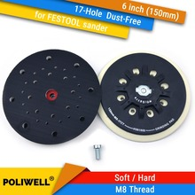 "6 Inch(150mm) 17 Hole Dust free M8 Thread Back up Sanding Pad for 6"" Hook&Loop Sanding Discs, FESTOOL Grinder Accessories"