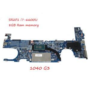 NOKOTION DA0Y0FMBAJ1 Laptop Motherboard Para HP 1040 G3 SR2F1 i7-6600U CPU 8 GB de MEMÓRIA RAM UMA HD520 PLACA PRINCIPAL COMPLETO TESTADO