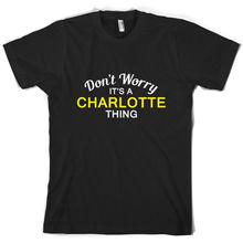 Don't Worry It's a CHARLOTTE Thing! - Mens T-Shirt - Family - Custom Name Print T Shirt Mens Short Sleeve Hot Tops Tshirt Homme don t worry it s a wilkinson thing mens t shirt family custom name print t shirt mens short sleeve hot tops tshirt homme